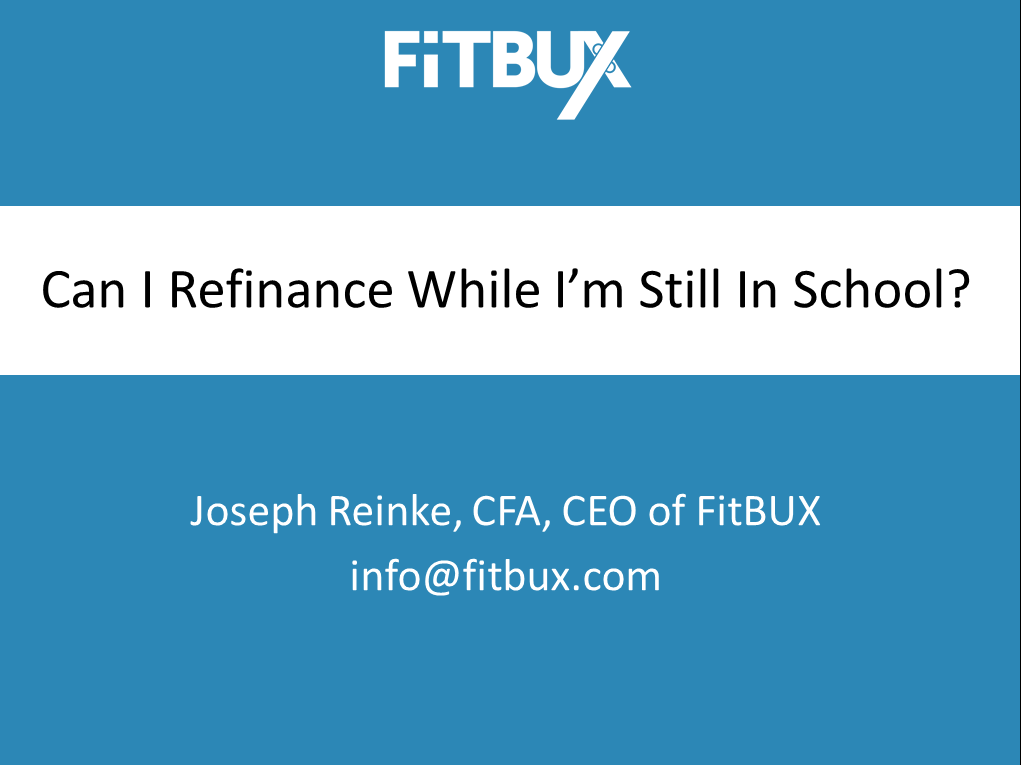 Refinance While In School