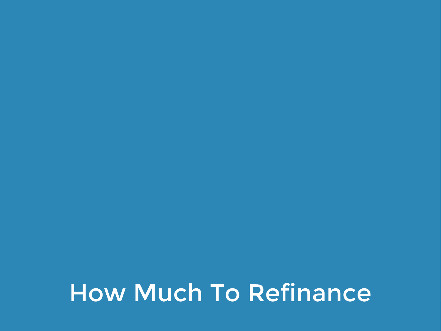 How Much To Refinance